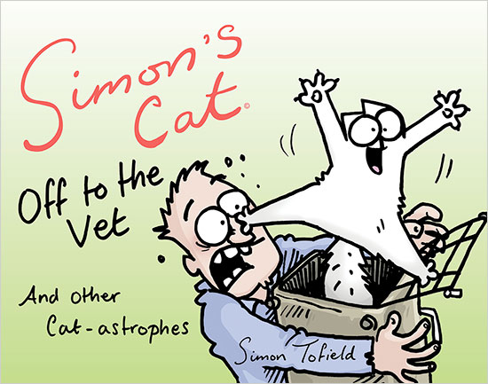 Simon's Cat Off to the Vet and Other Cat-astrophies
